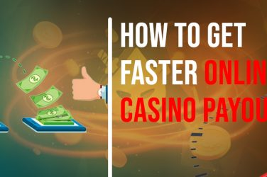 How to Get Faster Online Casino Payouts